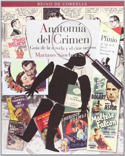 Anatomía del crimen: Guía de la novela y el cine negros (