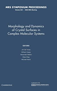 Morphology and Dynamics of Crystal Surfaces in Complex Molecular Systems: Volume 620