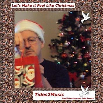 Let's Make It Feel Like Christmas