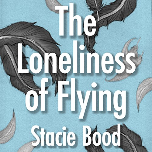 The Loneliness of Flying audiobook cover art