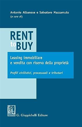 Rent to buy, leasing immobiliare e vendita con riserva della proprietà: Profili civilistici, processuali e tributari
