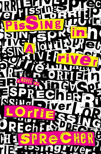 Pissing in a River: A Novel