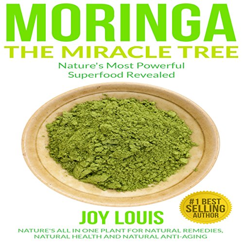 Moringa: The Miracle Tree - Nature's Most Powerful Superfood Revealed audiobook cover art