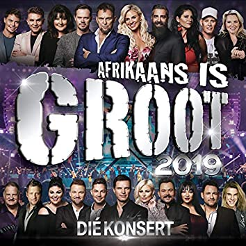 Afrikaans Is Groot Temalied (Live At Sun Arena - Time Square, Pretoria / 2019)