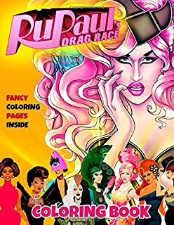 Rupaul's Drag Race Coloring Book: Fancy Coloring Books For Adults