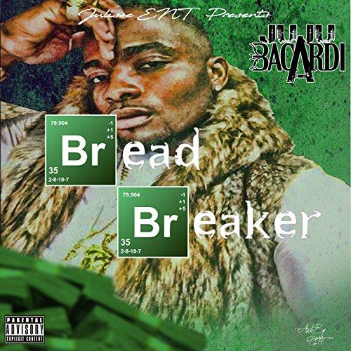 Bread Breaker [Explicit]