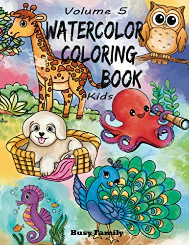 Watercolor Coloring Book Kids: (Volume 5) 12 ADORABLE TOP-NOTCH Illustrations + 12 Inspiring REFERENCE Pages. Peacock, Kitten, Pubby, Flamingo, ... (Watercolor Coloring Books for Kids)