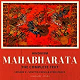 Hinduism: Mahabharata - The Complete Text, Episode 8 - Souptik Parva & Stree Parva (Language - Hindi)