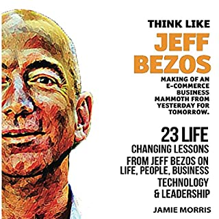Think Like Jeff Bezos: 23 Life Changing Lessons from Jeff Bezos on Life, People, Business, Technology, and Leadership audiobook cover art