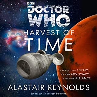 Doctor Who: Harvest of Time (3rd Doctor Novel)                   De :                                                                                                                                 Alastair Reynolds                               Lu par :                                                                                                                                 Geoffrey Beevers                      Durée : 11 h et 47 min     1 notation     Global 4,0