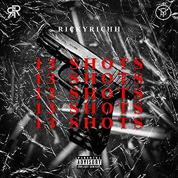 13 SHOTS