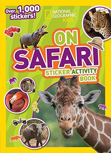 National Geographic Kids On Safari Sticker Activity Book: Over 1,000 Stickers! (NG Sticker Activity Books)