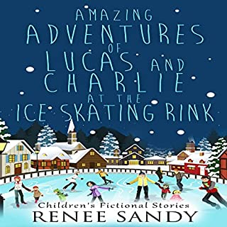 Amazing Adventures of Lucas and Charlie at the Ice Skating Rink cover art