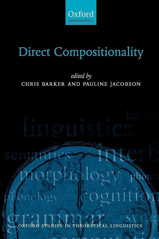 週間非行堤防Direct Compositionality (Oxford Studies in Theoretical Linguistics)