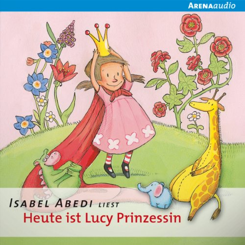 Heute ist Lucy Prinzessin cover art