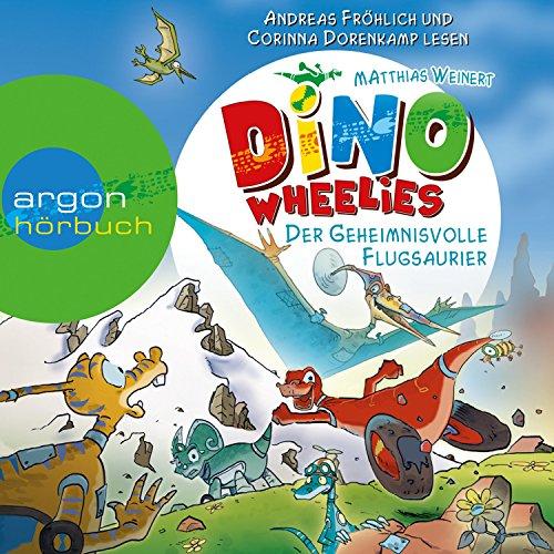 Der geheimnisvolle Flugsaurier (Dino Wheelies 4) Titelbild