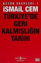 Türkiye'de Geri Kalmışlığın Tarihi: Bütün Eserleri - 1