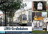 LOWA-Straßenbahnen Naumburg-Gera-Staßfurt-Frankfurt/Oder (Wandkalender 2019 DIN A4 quer): Der Straßenbahnwagen wurde nach dem Hersteller Lokomotiv- ... (Lowa) benannt. (Monatskalender, 14 Seiten )
