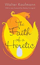 The Faith of a Heretic: Updated Edition