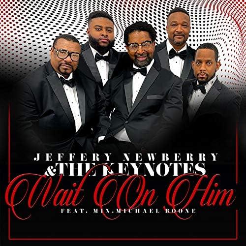 Jeffery Newberry & The Keynotes feat. Min. Michael Boone