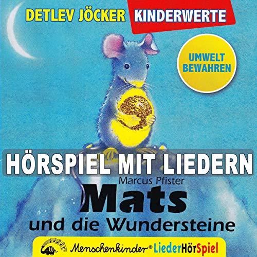 Mats und die Wundersteine     Hörspiel mit Liedern zum Thema Umwelt bewahren              By:                                                                                                                                 Georg Bühren,                                                                                        Marcus Pfister                               Narrated by:                                                                                                                                 Heiner Heusinger                      Length: 40 mins     Not rated yet     Overall 0.0
