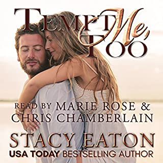 Tempt Me Too                   By:                                                                                                                                 Stacy Eaton                               Narrated by:                                                                                                                                 Marie Rose,                                                                                        Chris Chamberlain                      Length: 7 hrs and 30 mins     37 ratings     Overall 4.7