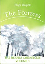 The Fortress (Illustrated) (The Herries Chronicles Book 3)