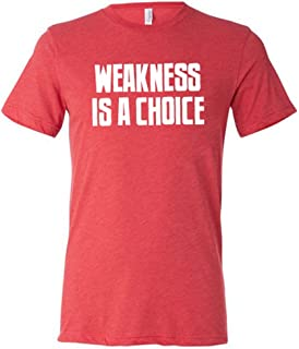 Constantly Varied Men's Weakness Is A Choice T-Shirt