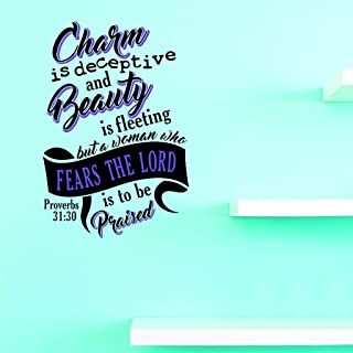 Top Selling Decals - Prices Reduced Charm is Deceptive and Beauty is Fleeting But A Woman Who Fears The Lord is to Be Praised. Proverbs 31:30 Wall Art Size: 20 Inches X 40 Inches