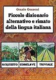 Piccolo dizionario alternativo e rimato della lingua italiana