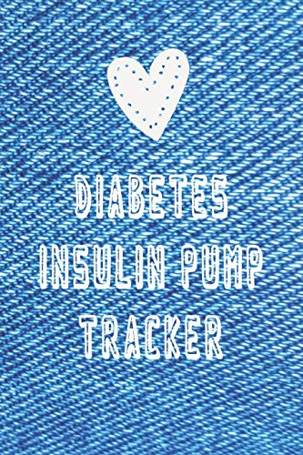 Diabetes Insulin Pump Tracker Notebook: Diary to Log and Track Blood Sugar, Boluses. Basal Rates and Activity