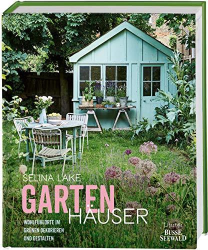 Gartenhäuser: Wohlfühlorte im Grünen dekorieren und gestalten