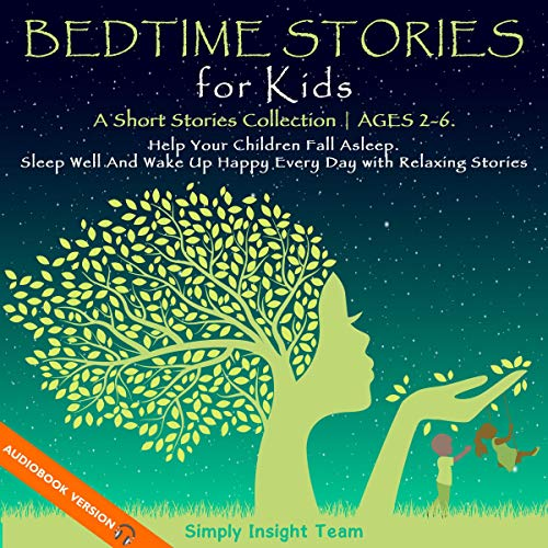 Bedtime Stories for Kids: A Short Stories Collection | Ages 2-6 (Help Your Children Fall Asleep: Sle