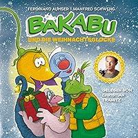 Bakabu und die Weihnachtsglocke: mit Bakabus schoensten Weihnachtsliedern