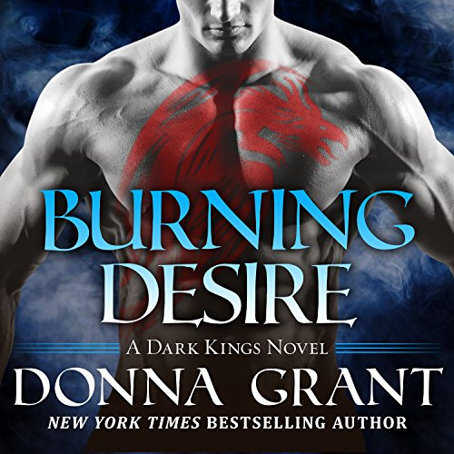 Burning Desire     Dark Kings, Book 3              By:                                                                                                                                 Donna Grant                               Narrated by:                                                                                                                                 Antony Ferguson                      Length: 9 hrs and 29 mins     1 rating     Overall 4.0