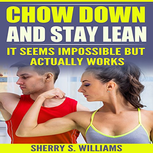 Chow Down and Stay Lean audiobook cover art