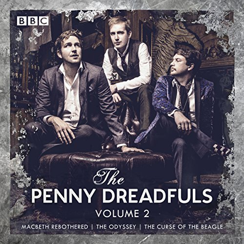 The Penny Dreadfuls: Volume 2     Macbeth Rebothered; The Odyssey; The Curse of the Beagle              By:                                                                                                                                 David Reed,                                                                                        Humphrey Ker,                                                                                        Thom Tuck                               Narrated by:                                                                                                                                 full cast,                                                                                        Margaret Cabourn-Smith,                                                                                        Robert Webb,                   and others                 Length: 2 hrs and 50 mins     54 ratings     Overall 4.7