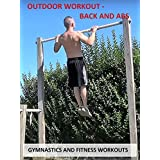 Outdoor Workout: Back and Abs - Gymnastics and Fitness Workouts