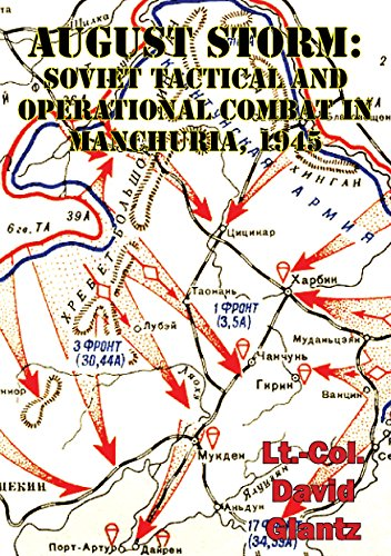 August Storm: The Soviet 1945 Strategic Offensive In Manchuria [Illustrated Edition] (English Edition)