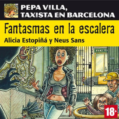 Fantasmas en la escalera. Pepa Villa, taxista en Barcelona [Ghost on the Stairs] audiobook cover art