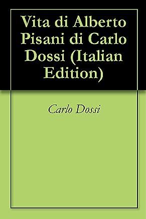 Vita di Alberto Pisani di Carlo Dossi