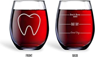 BadBananas Gifts for Dentists, Dental Assistants, Orthodontists, Dental Hygienists - Good Day, Bad Day, Don't Even Ask 21 oz Engraved Stemless Wine Glass w Etched Coaster