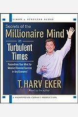 Secrets of the Millionaire Mind in Turbulent Times CD de áudio