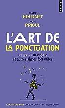 L'art de la ponctuation : le point, la virgule et autres signes fort utiles [ The Art of Punctuation - The period, the comma and other useful marks ] (French Edition)