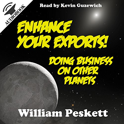 Enhance Your Exports! Doing Business on Other Planets audiobook cover art