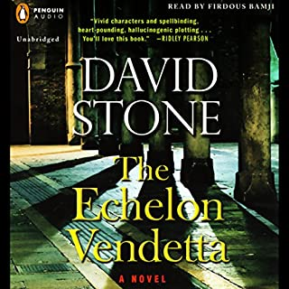 The Echelon Vendetta     A Novel              By:                                                                                                                                 David Stone                               Narrated by:                                                                                                                                 Firdous Bamji                      Length: 14 hrs and 48 mins     1,002 ratings     Overall 3.7