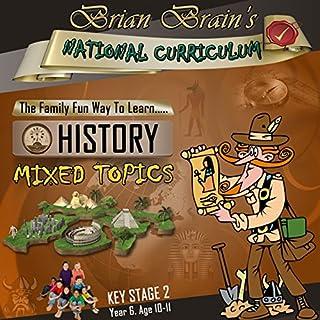Brian Brain's National Curriculum KS2 Y6 History Mixed Topics cover art