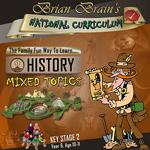 Brian Brain's National Curriculum KS2 Y6 History Mixed Topics cover art