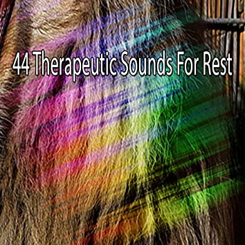 44 Therapeutic Sounds For Rest