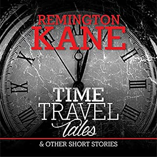 Time Travel Tales & Other Short Stories                   By:                                                                                                                                 Remington Kane                               Narrated by:                                                                                                                                 David Stifel                      Length: 7 hrs     5 ratings     Overall 4.4